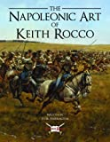 The Napoleonic War Art of Keith Rocco (General Military)