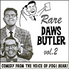 Rare Daws Butler, Volume 2: More Comedy from the Voice of Yogi Bear!  by Daws Butler Narrated by Daws Butler, Stan Freberg, June Foray