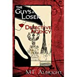 The Guy's A Loser Detective Agency ~ MT Albright
