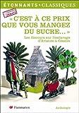 echange, troc Patrice Kleff, Collectif - C'est à ce prix que vous mangez du sucre... : Les discours sur l'esclavage d'Aristote à Césaire