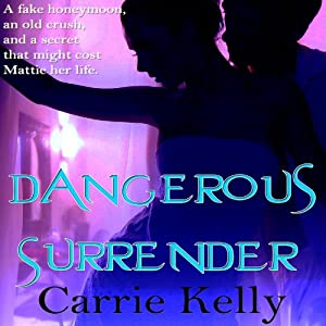 Dangerous Surrender | [Carrie Kelly]