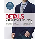 Details Men's Style Manual: The Ultimate Guide for Making Your Clothes Work for You ~ Daniel Peres