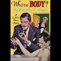 Whose Body? Audiobook by Dorothy L. Sayers Narrated by Nadia May