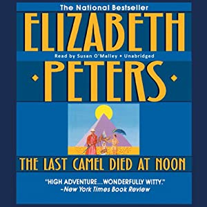 The Last Camel Died at Noon: The Amelia Peabody Series, Book 6 | [Elizabeth Peters]
