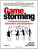 Cover of Gamestorming by Dave Gray Sunni Brown James Macanufo 0596804172