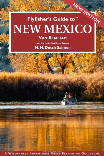 Flyfisher's Guide to New Mexico (Flyfisher's Guides)