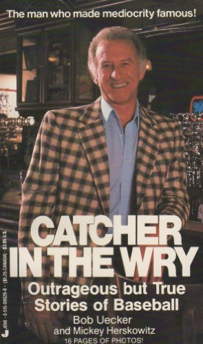 Catcher in the Wry (Book) written by Bob Uecker