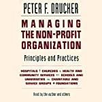 Managing the Non-Profit Organization: Principles and Practices | Peter F. Drucker