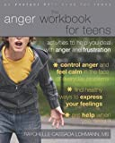img - for The Anger Workbook for Teens: Activities to Help You Deal with Anger and Frustration (Instant Help Book for Teens) book / textbook / text book
