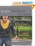 The Anger Workbook for Teens: Activities to Help You Deal with Anger and Frustration (Instant Help) (Instant Help Book for Teens)