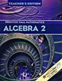 Algebra 2: Prentice Hall Mathematics, Teacher's Edition (0130625698) by Allan E. Bellman