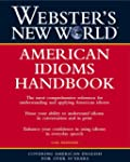 Webster's New World American Idioms H...