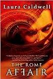 The Rome Affair (0778323099) by Caldwell, Laura
