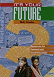 It's Your Future: Resources for Personal and Social Education