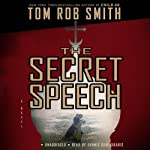 The Secret Speech (       UNABRIDGED) by Tom Rob Smith Narrated by Dennis Boutsikaris