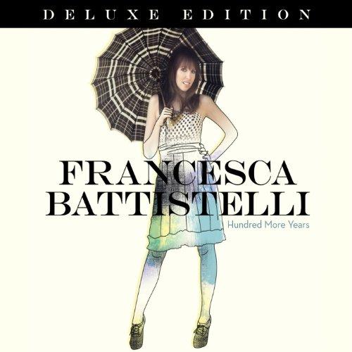 Francesca Battistelli - Hundred More Years - Zortam Music