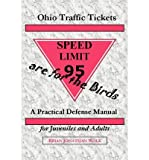 img - for { [ OHIO TRAFFIC TICKETS ARE FOR THE BIRDS: A PRACTICAL DEFENSE MANUAL FOR JUVENILES AND ADULTS ] } Wolk, Brian Jonathan ( AUTHOR ) Feb-01-2002 Paperback book / textbook / text book