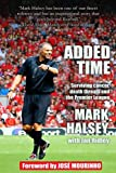 Mark Halsey Added Time: Surviving Cancer, Death Threats and the Premier League