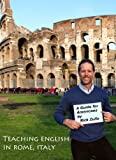 Teaching English in Rome, Italy: A Guide for Americans