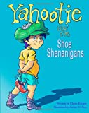 img - for Yahootie and the Shoe Shenanigans book / textbook / text book