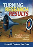 img - for Turning Research Into Results: A Guide to Selecting the Right Performance Solutions book / textbook / text book