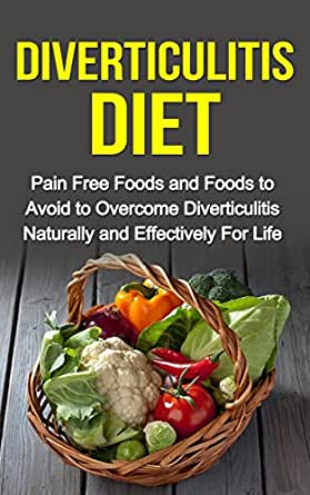 diverticulitis diet   pain free foods and foods to avoid
