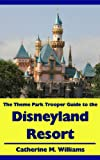 The Theme Park Trooper Guide to the Disneyland Resort