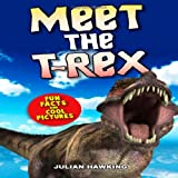 Julian Hawking Meet The T-Rex: Fun Facts & Cool Pictures