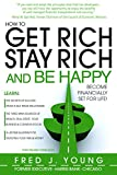 img - for How to Get Rich, Stay Rich and Be Happy book / textbook / text book