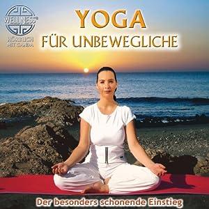 Yoga für Unbewegliche Hörbuch