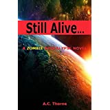 Still Alive: A Zombie Apocalypse Novel ~ A.C. Thorne