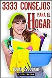3333 CONSEJOS PARA EL HOGAR (GUÍA HOGAR) (Spanish Edition)