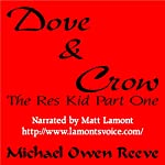 Dove & Crow: Res Kid, Book 1 | Michael Owen Reeve