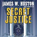 Secret Justice (       UNABRIDGED) by James W. Huston Narrated by Christopher Lane
