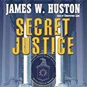 Secret Justice | James W. Huston