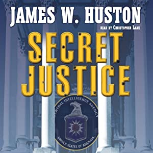 Secret Justice | [James W. Huston]