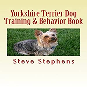 Yorkshire Terrier Dog Training and Behavior Book Audiobook