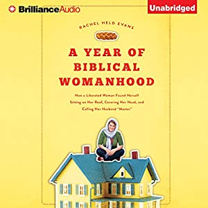 A Year of Biblical Womanhood Hörbuch