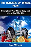 img - for The Wonders of Daniel Plan: Strengthen Your Mind, Body and Live a Healthier Life (Daniel Fast Fitness) book / textbook / text book