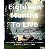 Eighteen Months To Liveby Rachele Baker DVM