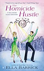 The Homicide Hustle: A Ballroom Dance Mystery