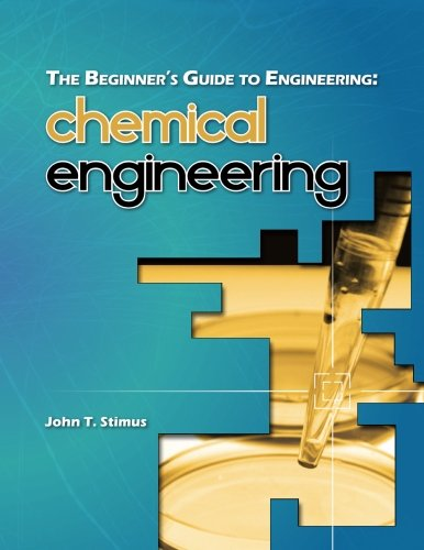 The Beginner's Guide to Engineering: Chemical Engineering (Chemical Engineering Books compare prices)