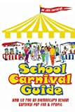 img - for School Carnival Guide: How to Run a School Carnival for Fun and Profit book / textbook / text book