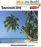 Trauminseln 2016: Sehnsuchtskalender,...