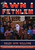 Awn I Fethlem: Carolan a Chaneuon I'r Plant Ileiaf Ar Gyfer Gwyl Y Geni (Welsh Edition)