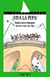 Viva la pepa! / Hurray Pepa! (Cuentos, Mitos Y Libros-Regalo) (Spanish Edition) (8420712841) by Garcia Dominguez, Ramon