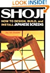 Shoji: How to Design, Build, and Inst...