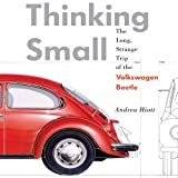 Thinking Small: The Long, Strange Trip of the Volkswagon Beetle