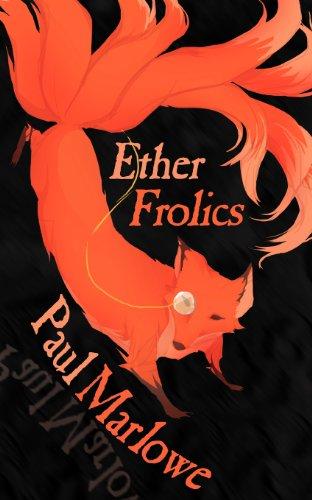 Ether Frolics: Nine Steampunk Tales