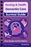Nursing & Health Survival Guide: Dementia Care (Nursing and Health Survival Guides)